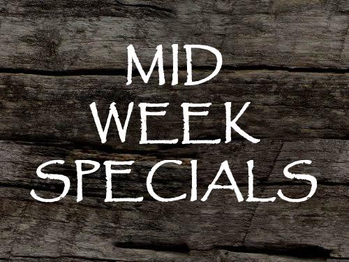 Mid Week Specials